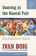 Dancing at the Rascal Fair ebook by Ivan Doig