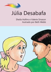 Júlia Desabafa: Books Beyond Words tell stories in pictures to help people with intellectual disabilities explore and understand their own experiences ebook by Sheila Hollins, Valerie Sinason, Beth Webb
