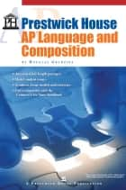 Prestwick House AP Language and Composition ebook by Douglas Grudzina