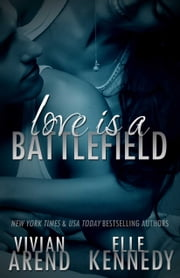 Love Is A Battlefield ebook by Vivian Arend, Elle Kennedy
