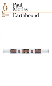 Earthbound - The Bakerloo Line ebook by Paul Morley