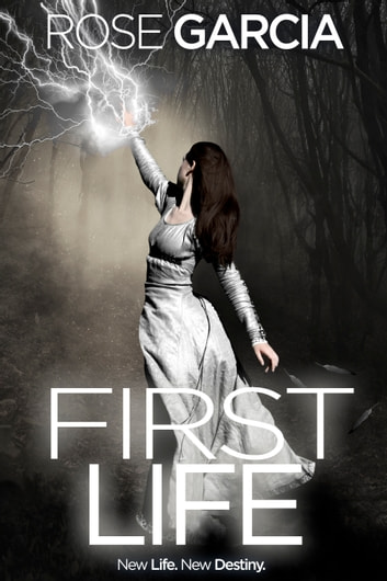 First Life, Book Four in the Final Life Series ebook by Rose Garcia
