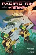 Pacific Rim: Tales From The Drift ebook by Travis Beacham, Joshua Fialkov