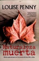 Naturaleza muerta ebook by Louise Penny