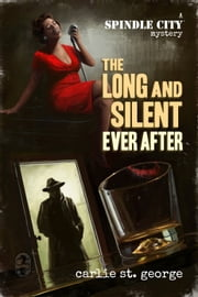 The Long And Silent Ever After ebook by Carlie St. George