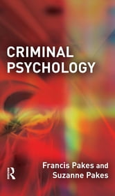 Criminal Psychology ebook by Francis Pakes,Suzanne Pakes