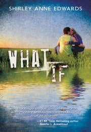 What If ebook by Shirley Anne Edwards