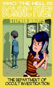 Who The Hell Is Dominic Pine? ebook by Stephen Walker