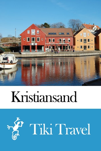Kristiansand (Norway) Travel Guide - Tiki Travel ebook by Tiki Travel