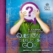 Questions I'd Like to Ask God ebook by Joel Anderson,Matthew A. Price