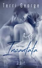 Incantata ebook by Terri George