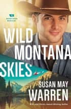 Wild Montana Skies (Montana Rescue Book #1) ebook by