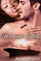 Weekend Fling ebook by Reana Malori