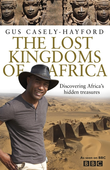 The Lost Kingdoms of Africa ebook by Gus Casely-Hayford