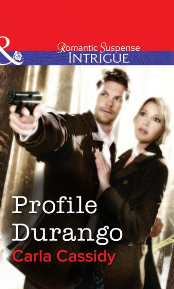 Profile Durango (Mills & Boon Intrigue) eBook by Carla Cassidy
