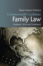 Commonwealth Caribbean Family Law - husband, wife and cohabitant ebook by Karen Tesheira