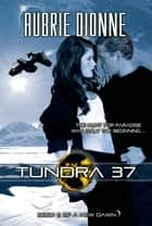 Tundra 37 ebook by Aubrie Dionne