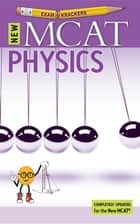 9th Edition Examkrackers MCAT Physics ebook by Jonathan Orsay