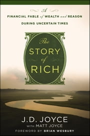 The Story of Rich - A Financial Fable of Wealth and Reason During Uncertain Times ebook by Brian Wesbury,J. D. Joyce