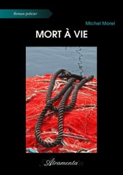 Mort à vie ebook by Michel Morel