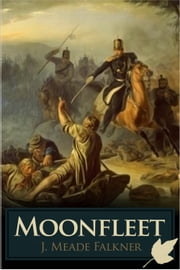 Moonfleet ebook by J. Meade Falkner