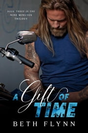 A Gift of Time - The Nine Minutes Trilogy, #3 ebook by Beth Flynn