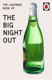The Ladybird Book of The Big Night Out (Ladybird for Grown-Ups) - The perfect gift for Father's Day ebook by Jason Hazeley, Joel Morris