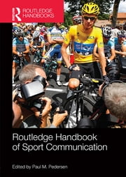 Routledge Handbook of Sport Communication ebook by Paul M. Pedersen