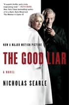 The Good Liar - A Novel ebook by Nicholas Searle
