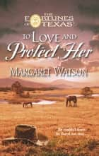 To Love & Protect Her ebook by Margaret Watson
