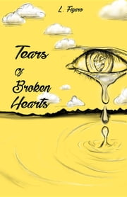 Tears of Broken Hearts ebook by L. Figaro, Sarah Plamondon