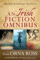 An Irish Fiction Omnibus ebook by Orna Ross