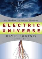 Electric Universe ebook by David Bodanis