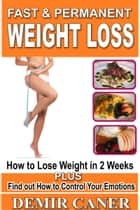 Fast & Permanent Weight Loss ebook by Demir Caner
