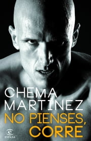 No pienses, corre ebook by Chema Martínez