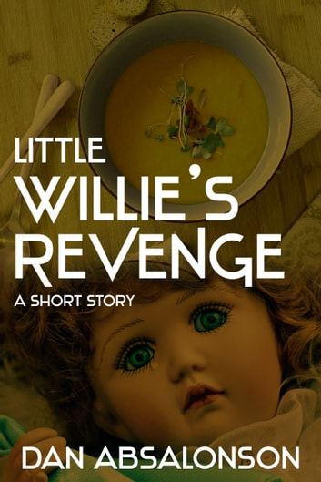 Little Willie's Revenge ebook by Dan Absalonson
