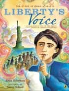 The Story of Emma Lazarus: Liberty's Voice - A Biography of One of the Great Poets in American History ebook by Erica Silverman, Stacey Schuett