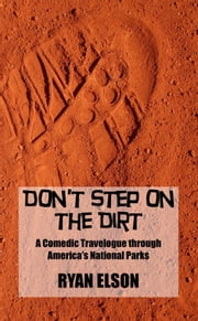 Don't Step on the Dirt ebook by Ryan Elson