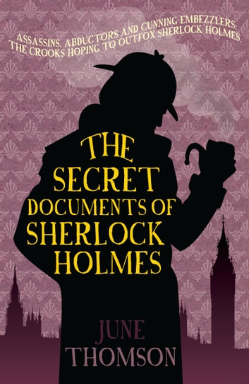 The Secret Documents of Sherlock Holmes ebook by June Thomson