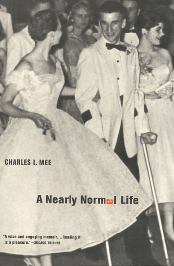 A Nearly Normal Life - A Memoir ebook by Charles L. Mee