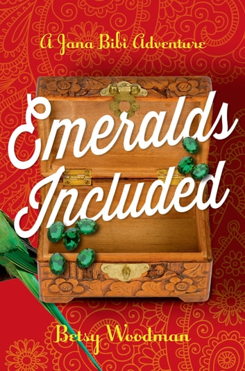 Emeralds Included - A Jana Bibi Adventure ebook by Betsy Woodman