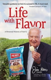 Life With Flavor - A Personal History of Herr's ebook by James S. Herr,Bruce E. Mowday