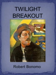 Twilight Breakout ebook by Robert Bonomo