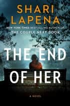 The End of Her - A Novel ebook by Shari Lapena