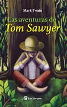 Las aventuras de Tom Sawyer ebook by Mark Twain