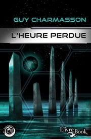 L'heure perdue ebook by Guy Charmasson