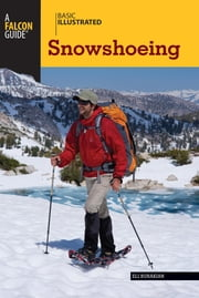 Basic Illustrated Snowshoeing ebook by Eli Burakian