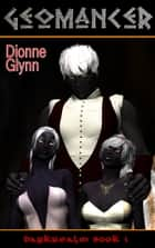 Geomancer: DarkRealm Book 1 ebook by Dionne Glynn