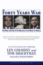 Forty Years War ebook by Len Colodny, Tom Shachtman