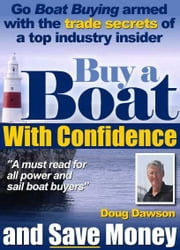 Buy A Boat With Confidence And Save Money ebook by Dawson, Doug